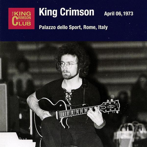 KING CRIMSON - April 06, 1973 - Palazzo Dello Sport, Rome, Italy cover