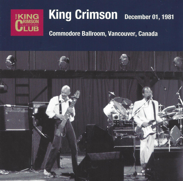 KING CRIMSON - Commodore Ballroom, Vancouver Canada, December 1, 1981 cover