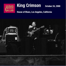 KING CRIMSON - House of Blues, Los Angeles, California, October 24, 2000 cover