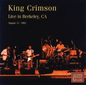 KING CRIMSON - Live in Berkeley, CA 1982 (KCCC 16) cover