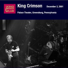 KING CRIMSON - Palace Theater, Greensburg, Pennsylvania, December 02, 2001 cover