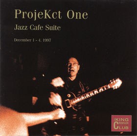 KING CRIMSON - ProjeKct One – Jazz Cafe Suite : December 1-4, 1997 (KCCC 22) cover