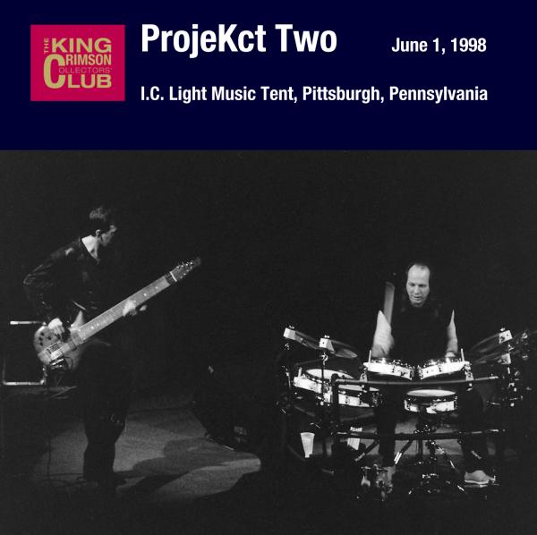 KING CRIMSON - ProjeKct Two – June 1, 1998 - I.C. Light Music Tent, Pittsburgh, Pennsylvania cover