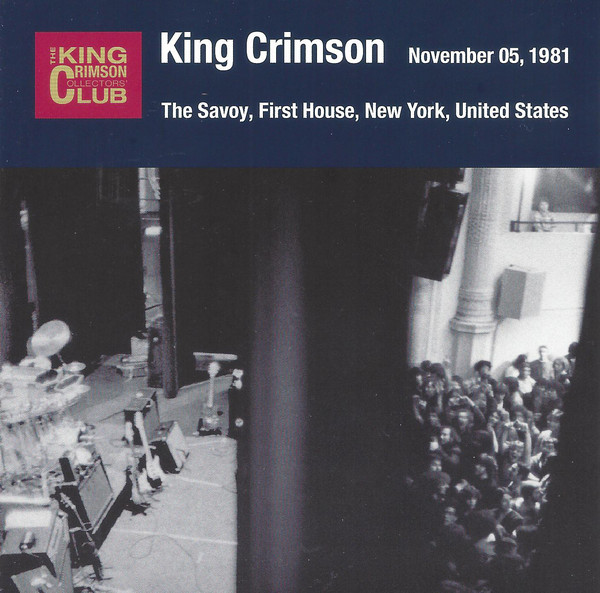 KING CRIMSON - The Savoy, First House, New York NY, November 5, 1981 cover
