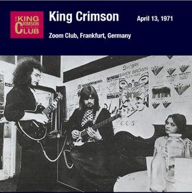 KING CRIMSON - Zoom Club, Frankfurt, Germany, April 13, 1971 cover