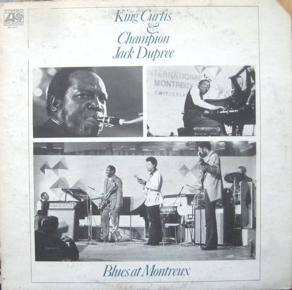 KING CURTIS - Blues At Montreux  ( with Champion Jack Dupree) cover