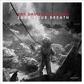 KRIS DAVIS - Save Your Breath cover