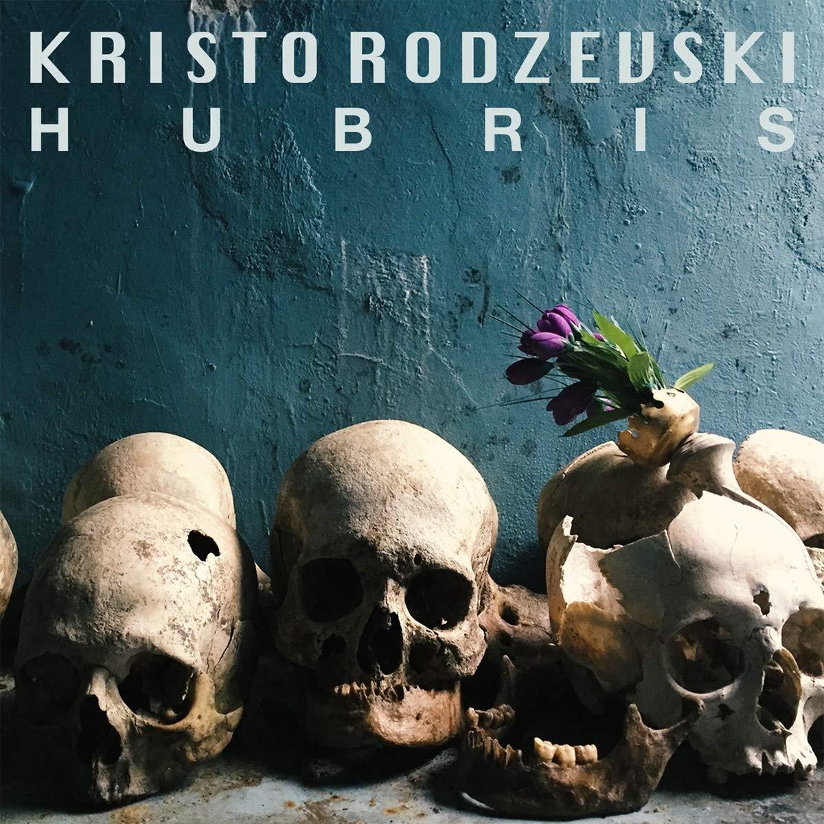 KRISTO RODZEVSKI - Hubris cover