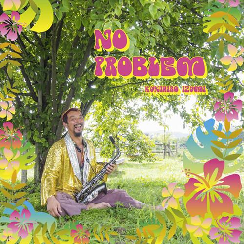 KUNIHIRO IZUMI - No Problem cover