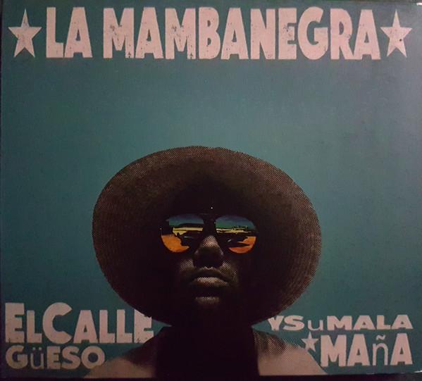 LA MAMBANEGRA - El Callegüeso y su Malamaña cover
