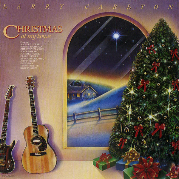 Larry carlton christmas at my house reviews for Christmas house music