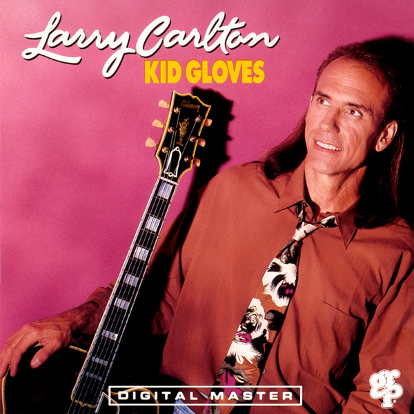 LARRY CARLTON - Kid Gloves cover