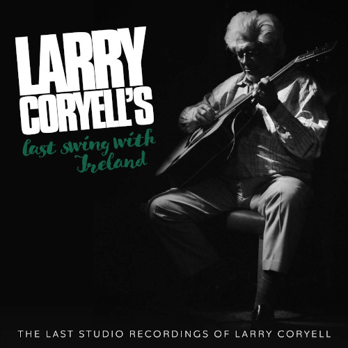 LARRY CORYELL - Last Swing With Ireland - Larry Coryells final recording cover
