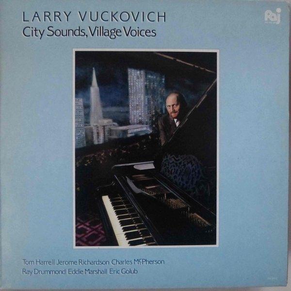 LARRY VUCKOVICH - City Sounds, Village Voices cover