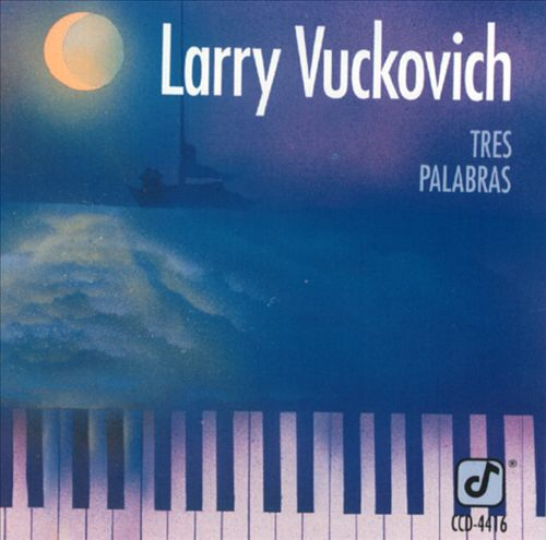 LARRY VUCKOVICH - Tres Palabras cover