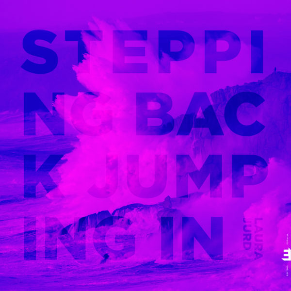 LAURA JURD - Stepping Back, Jumping In cover