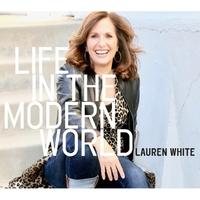 LAUREN WHITE - Life in the Modern World cover