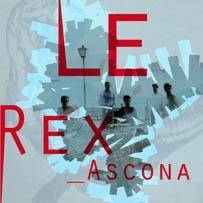 LE REX - Ascona cover