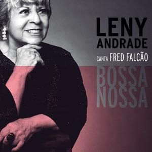 LENY ANDRADE - Bossa Nossa : Leny Andrade Canta Fred Falcão cover