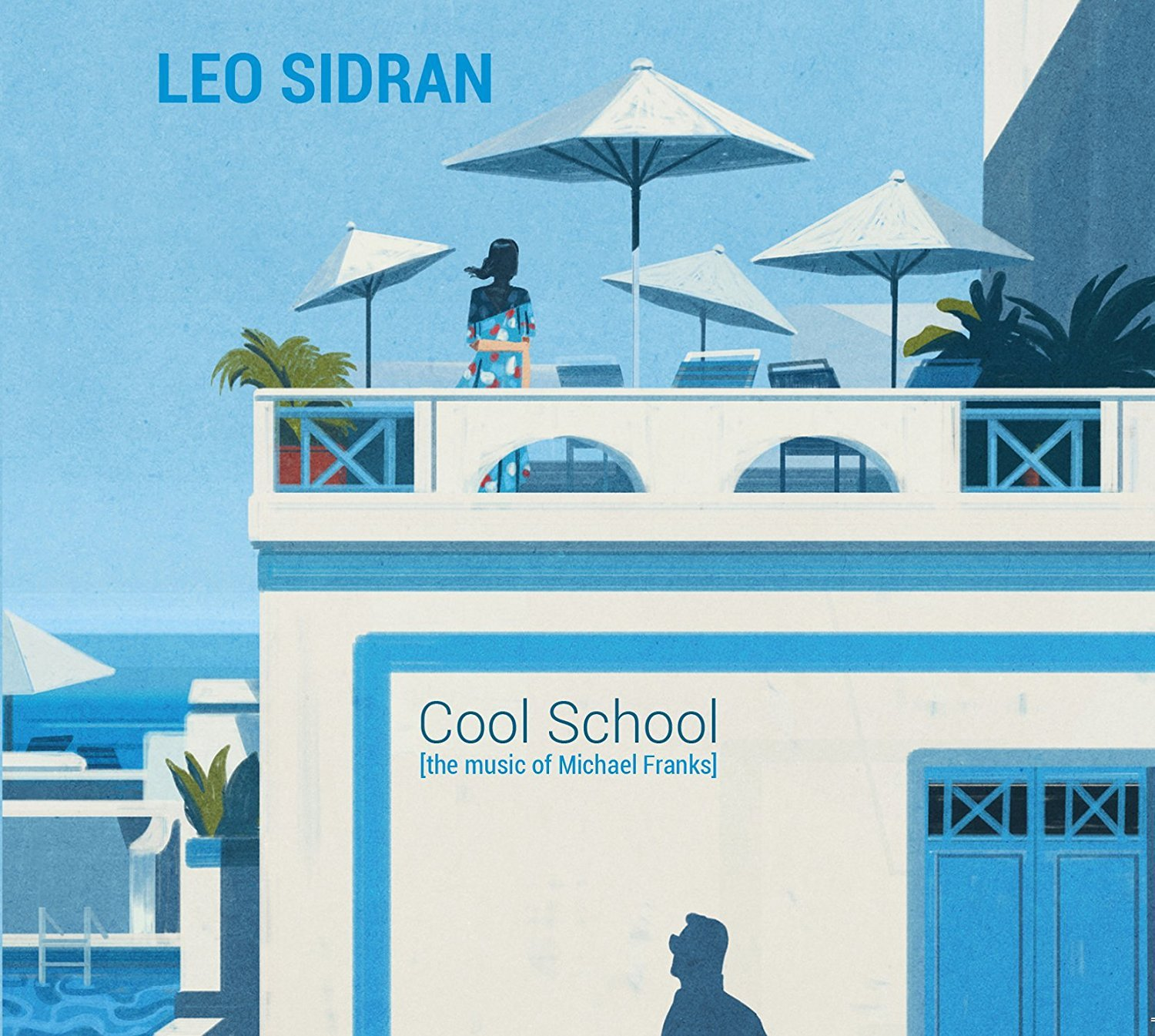 LEO SIDRAN - Cool School. The Music of Michael Franks cover