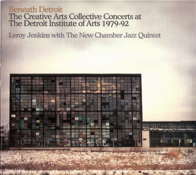 LEROY JENKINS - Beneath Detroit. The Creative Arts Collective Concert At The Detroit Institute Of Arts, 1979-92 cover