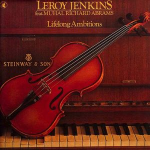 LEROY JENKINS - Lifelong Ambitions (feat. Muhal Richard Abrams) cover