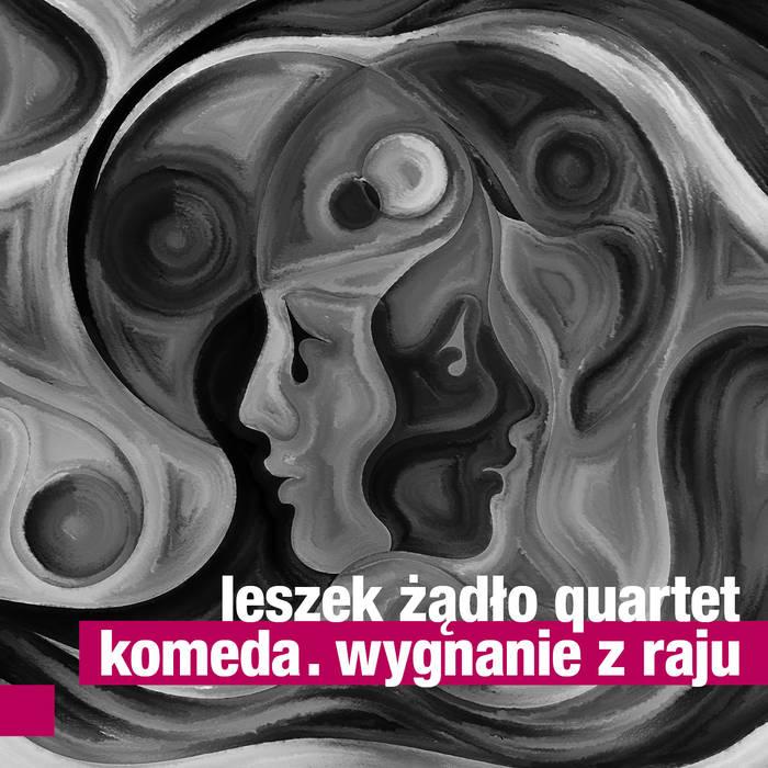 LESZEK ŻĄD�O - Leszek Żądło Quartet : Komeda. Wygnanie z Raju cover