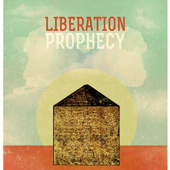 LIBERATION PROPHECY - Invisible House cover