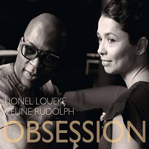 LIONEL LOUEKE - Lionel Loueke & Celine Rudolph : Obsession cover
