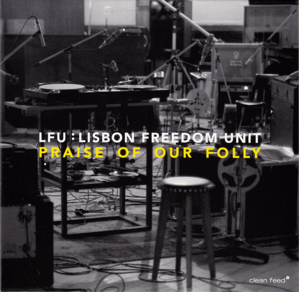 LISBON FREEDOM UNIT - Praise Of Our Folly cover