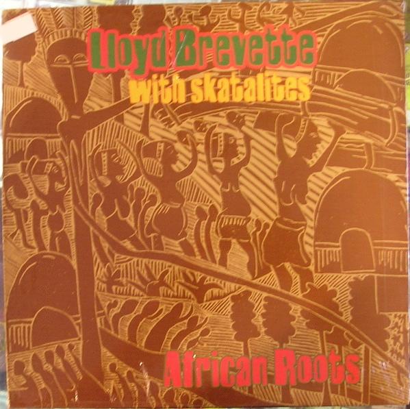 LLOYD BREVETT - Lloyd Brevette The With Skatalites : African Roots cover