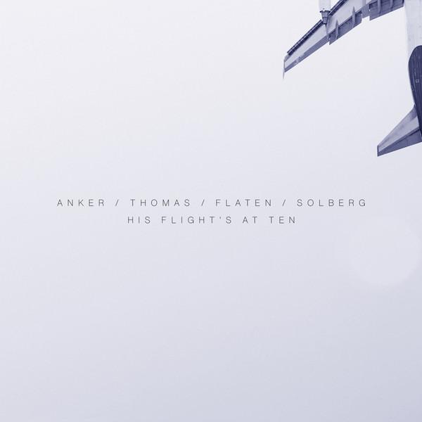 LOTTE ANKER - Anker · Pat Thomas · Flaten · Solberg : His Flight's At Ten cover