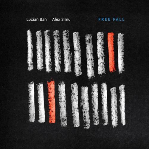 LUCIAN BAN - Lucian Ban & Alex Simu : Free Fall cover