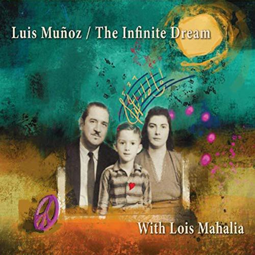 LUIS MUÑOZ - Luis Muñoz with Lois Mahalia : The Infinite Dream cover