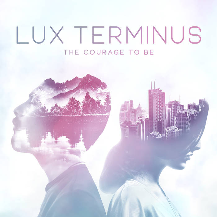 LUX TERMINUS - The Courage to Be cover
