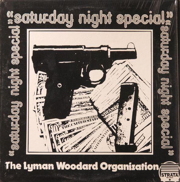 LYMAN WOODARD - The Lyman Woodard Organization : Saturday Night Special cover