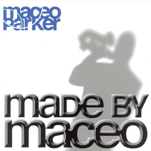 MACEO PARKER - Made by Maceo cover