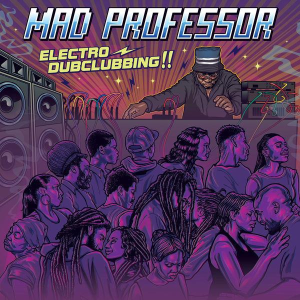 MAD PROFESSOR - Electro Dubclubbing !! cover