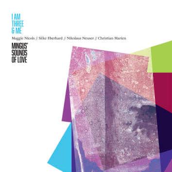 MAGGIE NICOLS - I Am Three & Me – Mingus' Sounds Of Love cover
