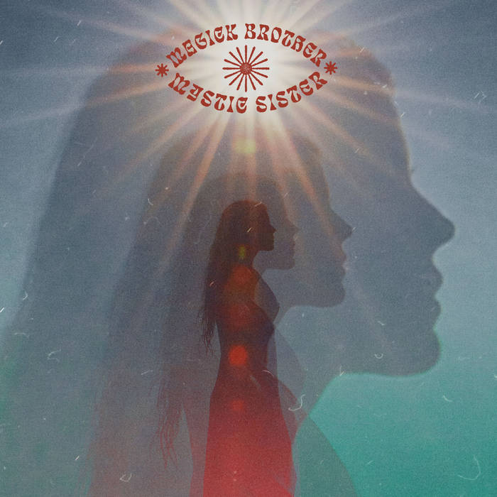 MAGICK BROTHER & MYSTIC SISTER - Magick Brother & Mystic Sister cover