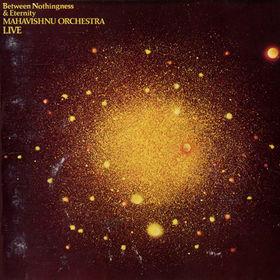 MAHAVISHNU ORCHESTRA - Between Nothingness & Eternity cover
