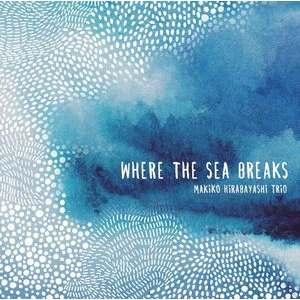 MAKIKO HIRABAYASHI - Where The Sea Breaks cover