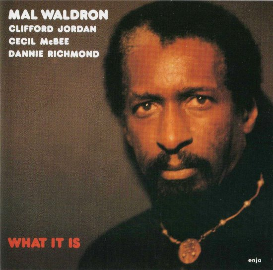 MAL WALDRON - What It Is cover