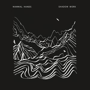 MAMMAL HANDS - Shadow Work cover
