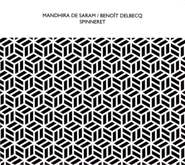 MANDHIRA DE SARAM - Mandhira de Saram / Benoît Delbecq : Spinneret cover