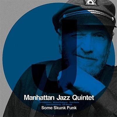 MANHATTAN JAZZ QUINTET / ORCHESTRA - Some Skunk Funk cover