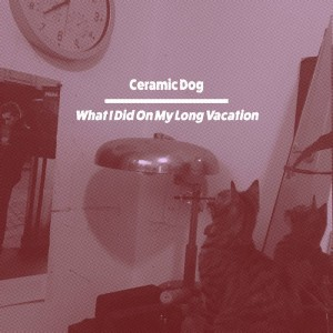 MARC RIBOT - Marc Ribot's Ceramic Dog : What I Did On My Long 'Vacation cover