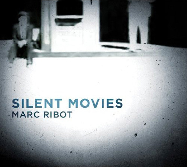 MARC RIBOT - Silent Movies cover