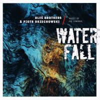 MARCIN OLÉS & BARTLOMIEJ BRAT OLÉS (OLÉS  BROTHERS) - Oleś Brothers & Piotr Orzechowski : Waterfall - Music Of Joe Zawinul cover