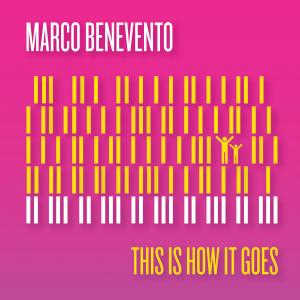 MARCO BENEVENTO - This Is How It Goes cover